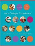 Your College Experience : Strategies for Success, Concise Edition, Gardner, John N. and Jewler, A. Jerome, 1413030750