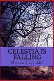 Celestia Is Falling, Morgan Kelley, 1482580756