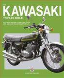 Kawasaki Triples Bible, Alastair Walker, 1845840755