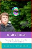Raising Elijah, Sandra Steingraber, 0306820757