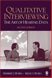 Qualitative Interviewing : The Art of Hearing Data, Rubin, Herbert J. and Rubin, Irene, 0761920757