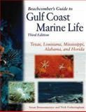 Beachcomber's Guide to Gulf Coast Marine Life : Texas, Louisiana, Mississippi, Alabama and Florida, Rothschild, Susan B. and Fotheringham, Nick, 0891230750