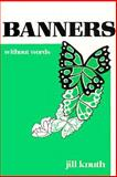 Banners Without Words, Jill Knuth, 0893900753