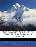 The Complete Writings of Charles Dudley Warner, Charles Dudley Warner and Thomas RaynesFord Lounsbury, 1142760758