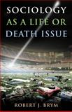 Sociology as a Life or Death Issue, Brym, Robert J., 049560075X