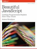 Beautiful JavaScript : Leading Programmers Explain How They Think, Kovalyov, Anton, 1449370756