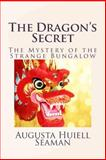 The Dragon's Secret, Augusta Huiell Seaman, 1497580757