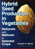 Hybrid Seed Production in Vegetables : Rationale and Methods in Selected Crops, Amarjit S. Basra, 1560220759