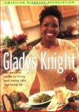 At Home with Gladys Knight : Her Personal Recipe for Living Well, Eating Right and Loving Life, Knight, Gladys and Ogden, Abe, 1580400752