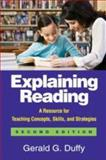Explaining Reading : A Resource for Teaching Concepts, Skills, and Strategies, Duffy, Gerald G., 1606230751