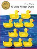 10 Little Rubber Ducks Board Book, Eric Carle, 0060740752