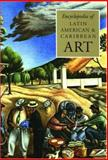 Encyclopedia of Latin American and Caribbean Art, , 0195310756