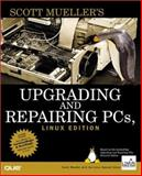 Upgrading and Repairing PCs : Linux Ed., Devita, Joe and Mueller, Scott, 0789720752