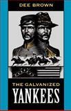 The Galvanized Yankees, Dee Alexander Brown, 080326075X