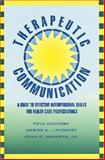 Therapeutic Communication : A Guide to Effective Interpersonal Skills for Health Care Professionals, Navarra, Tova and Lipkowitz, Myron A., 1556420757