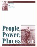 People, Power, Places Vol. VIII : Perspectives in Vernacular Architecture, Sally Mcmurry, 1572330759
