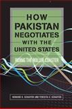 How Pakistan Negotiates with the United States 9781601270757