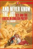 And Never Know the Joy : Sex and the Erotic in English Poetry, C.C. Barfoot (Ed.), 904202075X