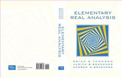 Elementary Real Analysis, Thomson, Brian S. and Bruckner, Judith B., 0130190756