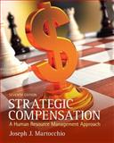 Strategic Compensation : A Human Resource Management Approach, Martocchio, Joseph J., 0132620758