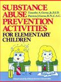 Substance Abuse Prevention Activities for Elementary Children, Timothy A. Gerne and Patricia Gerne, 0138590753