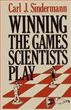 Winning the Games Scientists Play, Sindermann, C. J., 0306410753