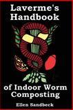 Laverme's Handbook of Indoor Worm Composting, Ellen Sandbeck, 1484140753