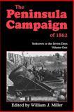 The Peninsula Campaign of 1862, William J. Miller, 1882810759