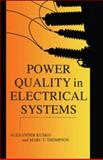 Power Quality in Electrical Systems, Kusko, Alexander and Thompson, Marc T., 0071470751