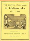 The Boston Athenaeum Art Exhibition Index, 1827-1874, , 0262160757