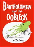 Bartholomew and the Oobleck, Dr. Seuss, 0394900758