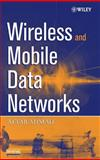 Wireless and Mobile Data Networks 9780471670759