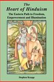 The Heart of Hinduism, Stephen Knapp, 0595350755