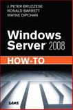 Windows Server 2008 How-to, Bruzzese, J. Peter and Barrett, Ronald, 067233075X