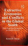 Extractive Economies and Conflicts in the Global South : Multi-Regional Perspectives on Rentier Politics, , 0754670759