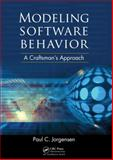 Modeling Software Behavior : A Craftsman's Approach, Jorgensen, Paul C., 142008075X