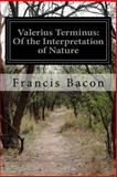 Valerius Terminus: of the Interpretation of Nature, Francis Bacon, 1500410756