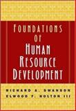 Foundations of Human Resource Development, Richard A. Swanson and Elwood F. Holton, 1576750752