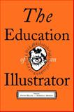 The Education of an Illustrator 1st Edition