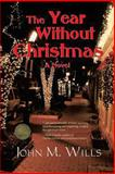 The Year Without Christmas, John M. Wills, 1610090756