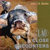 Lao Close Encounters, John J. S. Burton, 9745240753