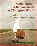Death, Dying and Bereavement in a Changing World 1st Edition
