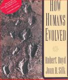 How Humans Evolved, Boyd, Robert and Silk, Joan B., 0393970760