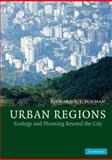 Urban Regions : Ecology and Planning Beyond the City, Forman, Richard, 0521670764