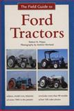 The Field Guide to Ford Tractors, Robert N. Pripps, 076033076X