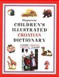 Childrens Illustrated Croatian Dictionary, Deborah Dumont, 0781810760