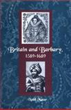 Britain and Barbary, 1589-1689, Matar, Nabil, 0813030765