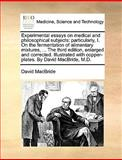 Experimental Essays on Medical and Philosophical Subjects, David MacBride, 1170020763