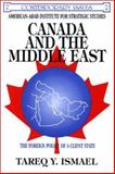 Canada and the Middle East : The Foreign Policy of a Client State, Ismael, Tareq Y., 1550590766