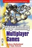 Programming Multiplayer Games, Andrew Mulholland, 1556220766